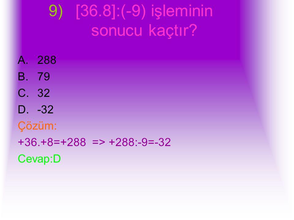 [36.8]:(-9) işleminin sonucu kaçtır